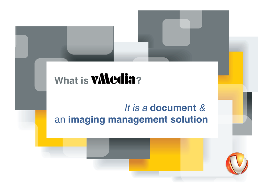 What is v Media? It is a document and an imaging management solution.